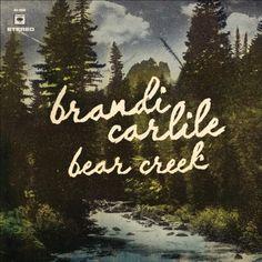 Album:Bear Creek Artist:Brandi Carlile - following her for awhile, her earlier stuff is great, new stuff is surprising