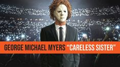 "GEORGE MICHAEL MYERS - ""CARELESS SISTER..."" (CARELESS WHISPER PARODY) Halloween Movies, Scary Movies, Horror Movies, George Michael Albums, Careless Whisper, Comedy Song, Bmg Music, Movie Memes, Nightmare On Elm Street"