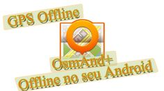 Instalando GPS OFFLINE no seu Android   OsmAnd+ (+playlist)