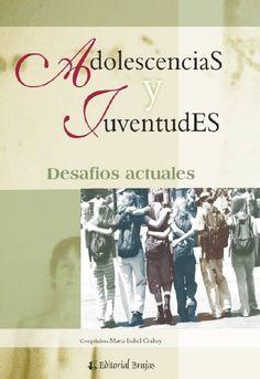 Crabay, Marta. Adolescencias y Juventudes: Desafíos actuales. 1ª ed. Argentina: Brujas, 2009. ISBN 9781413574227. Disponible en: Libros electrónicos EBRARY