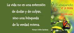 NORYS URIBE SANTANA: REFLEXIONES DE VIDA Nº 34 LA VIDA... UNA BUSQUEDA DE LA VERDAD