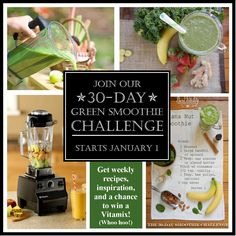 Join us for a free 30-Day Green Smoothie Challenge starting in January 2015.  And you might win a Vitamix!!