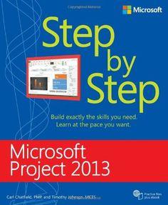 Microsoft Project 2013 step by step / Carl Chatfield, Timothy Johnson
