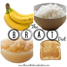 Brat diet (or braty diet) for dodgy tummies.