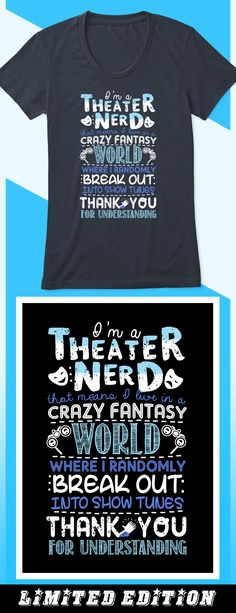 Theater Nerd - Limited edition. Order 2 or more for friends/family & save on shipping! Makes a great gift!