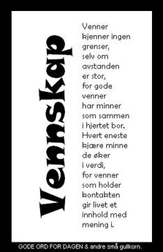 gode venner - Google-søk Jüngstes Kind, Holidays And Events, Friendship Quotes, Wise Words, Qoutes, Diy And Crafts, Poems, Inspirational Quotes, Positivity