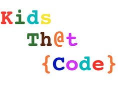 Coding teaches kids how to think about, analyse and react to their environment. It teaches them how to learn.