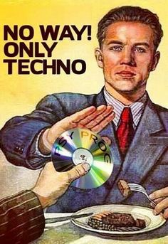 Only Techno please!