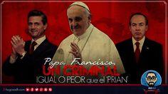 Papa Francisco, Un Criminal IGUAL O PEOR que el 'PRIAN'