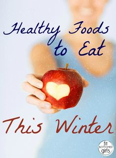 Forget the eggnog and cookies! We've got 9 healthy -- and delicious -- foods to eat this winter. | via @fitbottomedgirl