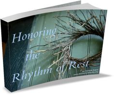 """New ebook! Honoring the Rhythm of Rest by our review author, @Daniele @ DomesticSerenity """"to understand the meaning of true rest."""""""