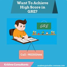 What Should I Do to achieve high score in GRE? http://www.studies-overseas.net/category/coaching-exams/gre/