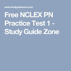 Free NCLEX PN Practice Test 1 - Study Guide Zone