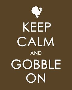 Thanksgiving Version of 'Keep Calm and Carry On' Free Printable