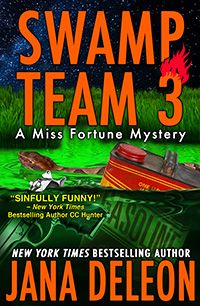 Swamp Team 3 A Miss Fortune Mystery By Jana DeLeon