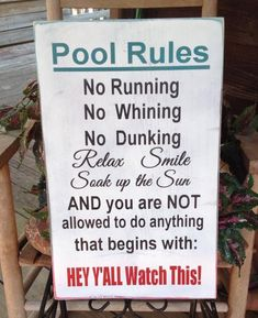 Pool Rules Sign with Hey Y'all Watch This Reclaimed distressed wood sign Swimming Pool Signs, Swimming Pools, Backyard Pool Parties, Backyard Ideas, Pool Fun, Pool Rules Sign, Pool Accessories, Pool Days, Beach Signs