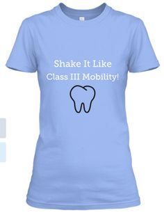 Love the Women's Fit T-Shirt style! Perfect for RDH's, RDA's, DDS's, etc!  http://teespring.com/CLASS3MOBILITY