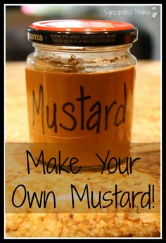 Syncopated Mama: Make Your Own Mustard! Delicious Dinner Recipes, Yummy Food, Homemade Mustard, New Recipes, Favorite Recipes, Homemade Cheese, Food Staples, Canning Recipes, Everyday Food