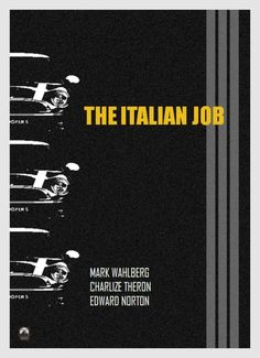 the italian job- so many great quotes here Iconic Movie Posters, Minimal Movie Posters, Minimal Poster, Iconic Movies, Excellent Movies, Good Movies, The Devil Inside, Movie Decor, The Italian Job
