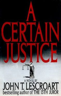 A Certain Justice by John Lescroart: Kevin Shea is an ordinary man who, through no fault of his own, is hounded, hunted, and almost destroyed for a crime he did not commit. Four major homicides create one political and legal nightmare for San Francisco as race relations spiral out of control in the city. This novel about justice and injustice is a shockingly realistic, thoughtful, and exciting thriller.
