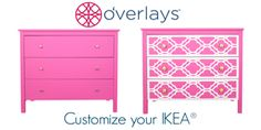 Use O'verlays for a fun and easy way to transform your furniture, mirrors, windows and walls into one of a kind pieces at a low cost!
