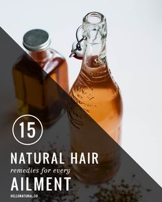 15 Natural Hair Remedies for Every Ailment from Dandruff to Dryness   http://hellonatural.co/15-natural-hair-remedies/