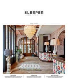 Sleeper March/April 2017 - Issue 71  The Sleeper brand – comprising a beautifully presented magazine, and our website www.sleepermagazine.com – is targeted at all those involved in hotel design, development and architecture on an international level. It is the only media to reach all the individuals and disciplines throughout the complex supply chain involved in the delivery of new hotel projects worldwide.