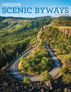 Oregon scenic byways official driving guide, by Travel Oregon