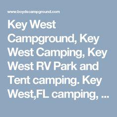 Key West Campground, Key West Camping, Key West RV Park and Tent camping. Key West,FL camping, koa camping and Camping in Key West