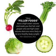 the best / healthiest filler foods - makes you feel fuller longer.