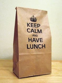 "Wise words from a brown bag. ""Keep Calm and Have Lunch"" #packaging"