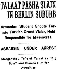 The headline of a 16 March 1921 New York Times article, announcing Talaat Pasha's assassination by Soghomon Tehlirian.