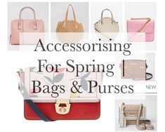 Accessorising For Spring   Bags & Purses