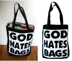 GOD HATES BAGS is mockery of American Baptist Pastor Fred Phelps's anti-gay hate campaign which is centered around the slogan 'God Hates Fags.' Phelps and his followers picket gay pride events, military funerals, and performances of the Laramie Project with giant placards saying `God Hates Fags.`