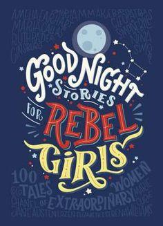 Carte, ilustrată și inspirațională, Good Night Stories for Rebel Girls, spune poveștile a 100 de femei eroine de la Elizabeta I până la Serena Williams