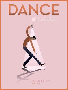 Dance with yourself - Uplifting Posters