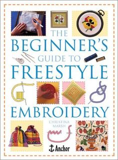 The Beginner's Guide to Freestyle Embroidery by Christina Marsh, http://www.amazon.com/dp/0715314823/ref=cm_sw_r_pi_dp_MsD6pb1G4HN0C