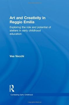 Art and Creativity in Reggio Emilia: Exploring the Role and Potential of Ateliers in Early Childhood Education (Contesting Early Childhood) by Vea Vecchi    http://www.amazon.com/dp/0415468787/ref=cm_sw_r_pi_dp_jeyLqb199SG39