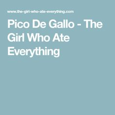 Pico De Gallo - The Girl Who Ate Everything