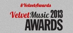 Velvet Awards 2013: le nomination di Velvet Music Italia