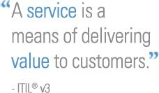 A service is a means of delivering value to customers
