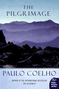 The Pilgrimage By Paulo Coelho  Wow, great nutrition for my soul? Loved this book!