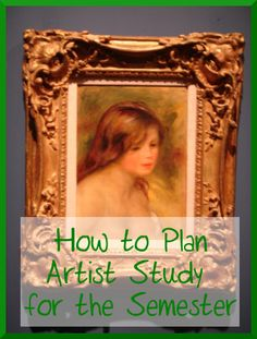 How to Plan #Homeschool Artist Study for the Semester @Jimmie Heusler Lanley