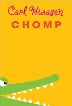 Chomp by Carl Hiaasen, grades Wahoo's dad is a Florida animal wrangler hired by a reality tv show, funny adventure Great Books, New Books, Books To Read, Books 2016, Reading Lists, Book Lists, Reading Strategies, Kids Reading, Pop Up