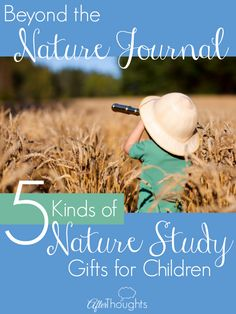 Supporting our children's nature study habits, one awesome gift at a time.