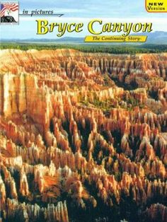 """New to the Library! November 2016 """"In pictures, Bryce Canyon"""", the continuing story By Colclaze"""