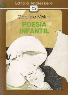 GABRIELA MISTRAL: «Poesía infantil». Lucila Godoy Alcayaga (1889-1957) nació en Chile en1889. Utilizó por 1ª vez el seudónimo de Gabriela Mistral en sus «Sonetos de la muerte» inspirados en el suicidio de su gran amor, el joven Romelio Ureta. Muchos de sus poemas los escribió para los niños. Su poesía es íntima y sencilla. Los niños de la escuela, donde trabajaba como maestra rural, se convirtieron en los personajes de sus poemas. En 1945 recibió el Premio Nóbel. Falleció en Nueva York en…