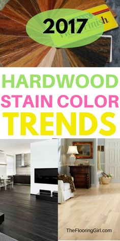 Hardwood flooring stain color trends for 2017.  Hardwood  colors that are in style.  TheFlooringGirl.com.