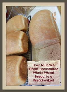 How to make homemade whole wheat bread in the bread maker.  AND the recipes I use.  Whole wheat bread, buns, rolls, and pizza crust.