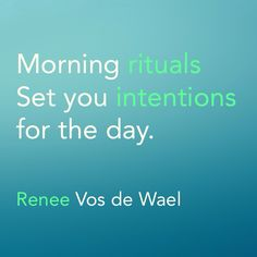 Creating your own morning #rituals is setting your #intentions for the day. #quote #quotes #wisdom